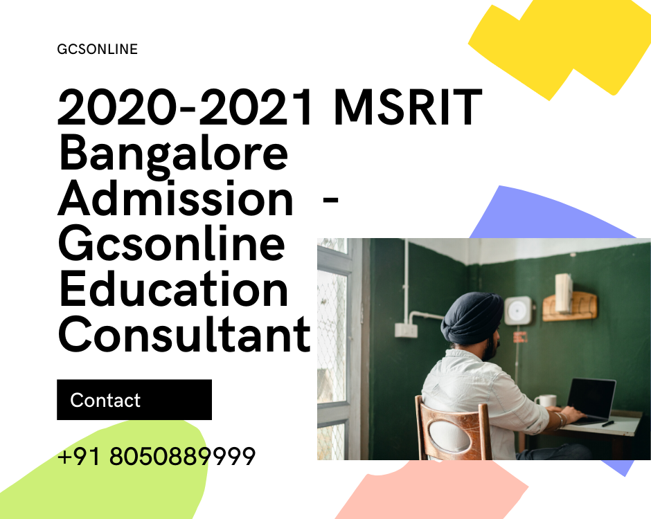 2020-2021 MSRIT Bangalore Admission - Gcsonline Education Consultant